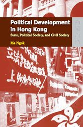 Political Development in Hong KongState, Political Society, and Civil Society