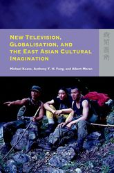 New Television, Globalisation, and the East Asian Cultural Imagination$