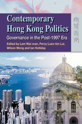 Contemporary Hong Kong Politics – Governance in the Post-1997 Era - Hong Kong Scholarship Online