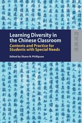 Learning Diversity in the Chinese ClassroomContexts and Practice for Students with Special Needs