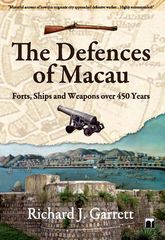 The Defences of MacauForts, Ships and Weapons over 450 years$