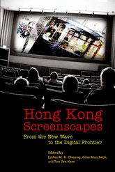 Hong Kong ScreenscapesFrom the New Wave to the Digital Frontier