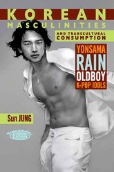 Korean Masculinities and Transcultural Consumption