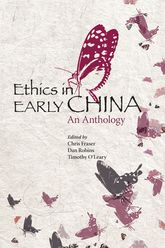 Ethics in Early China – An Anthology - Hong Kong Scholarship Online