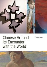 Chinese Art and Its Encounter with the World - Hong Kong Scholarship Online