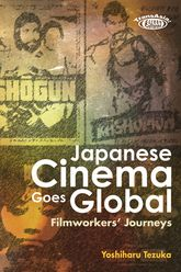 Japanese Cinema Goes GlobalFilmworkers' Journeys