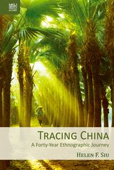 Tracing China – A Forty-Year Ethnographic Journey - Hong Kong Scholarship Online
