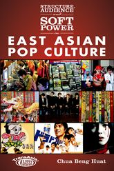 Structure, Audience and Soft Power in East Asian Pop Culture - Hong Kong Scholarship Online