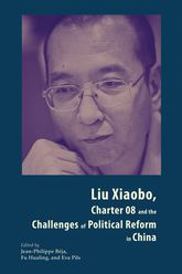Liu Xiaobo, Charter 08, and the Challenges of Political Reform in China$