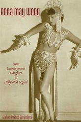 Anna May Wong – From Laundryman's Daughter to Hollywood Legend - Hong Kong Scholarship Online