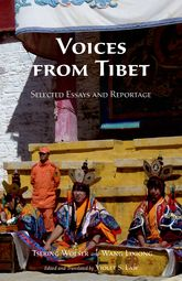 Voices from TibetSelected Essays and Reportage