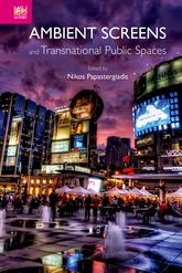 Ambient Screens and Transnational Public Spaces