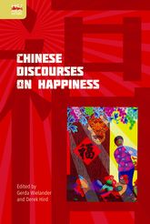 Chinese Discourses on Happiness - Hong Kong Scholarship Online