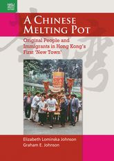 A Chinese Melting PotOriginal People and Immigrants in Hong Kong's First 'New Town'$
